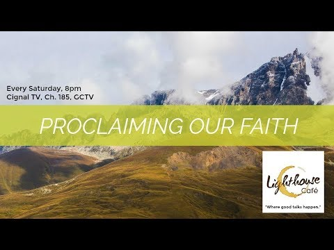 PROCLAIMING OUR FAITH | LIGHTHOUSE CAFE S03EP18