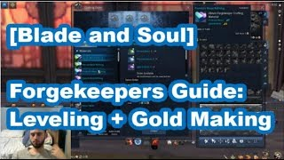 [BnS] Forgekeepers Crafting Guide: How to Level and Make Gold!