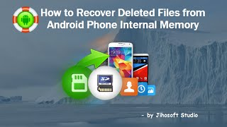 How to Recover Deleted Files from Android Phone Internal Memory