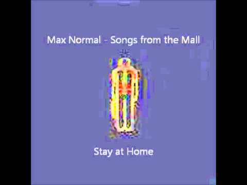 2 - Stay at Home - Max Normal