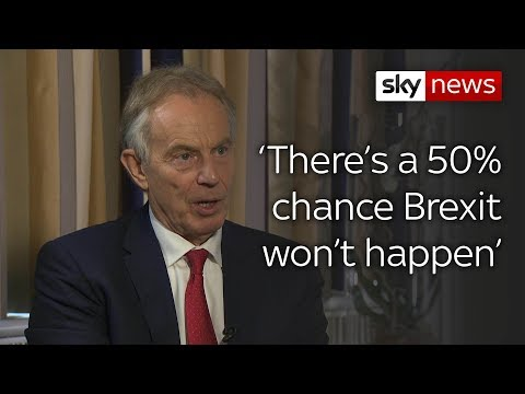 Tony Blair: 50% chance Brexit won't happen