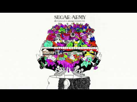 Sugar Army - The Parallels Amongst Ourselves [FULL ALBUM]