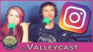 Why We Hate Instagram | The Valleycast, Ep. 26