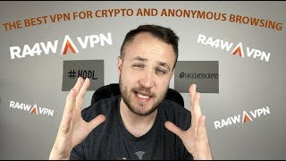 WHY IS RA4W THE OVERALL BEST VPN OF 2018?