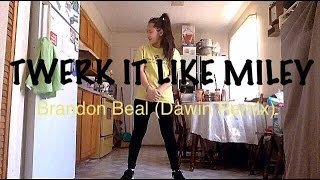 Twerk It Like Miley (Dawin Remix)   Brandon Beal   Mina Myoung   Choreography Cover