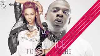 Repeat youtube video Jay Z ft. Beyonce - Forever Young