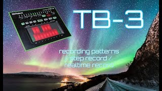 Roland TB-3 Step Sequencer - How It Works - Recording Patterns - Step Record - Realtime Record