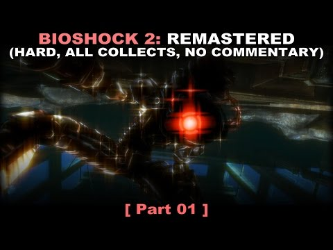 Bioshock 2: Remastered walkthrough 01 (Hard, All collectibles, No commentary ✔) PC 60FPS