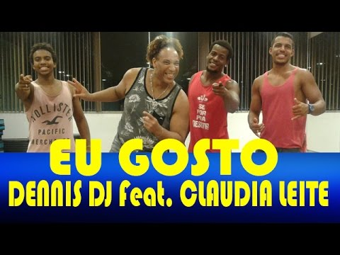 EU GOSTO - DENNIS DJ Feat. CLAUDIA LEITE - COREOGRAFIA PROF: JOÃO LUIS
