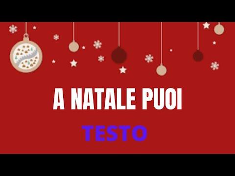 Canzone Di Natale A Natale Puoi.A Natale Puoi Testo
