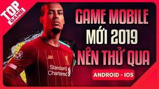 """[Topgame] Điểm Mặt Những Game Mobile Mới """"Không Thể Không Chơi"""" Cuối Năm 2019"""