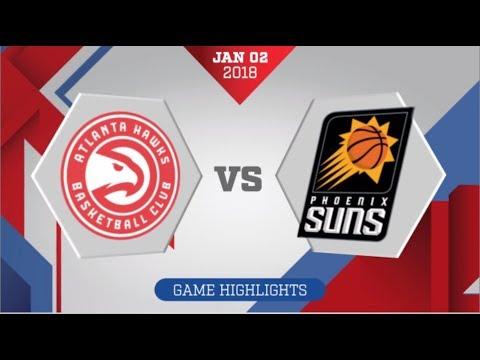 Atlanta Hawks vs Phoenix Suns: January 2, 2018