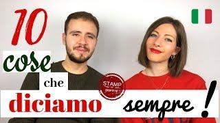 10 COSE che gli italiani DICONO almeno 1 VOLTA AL GIORNO! - 10 Things Italians Say EVERYDAY! 😂