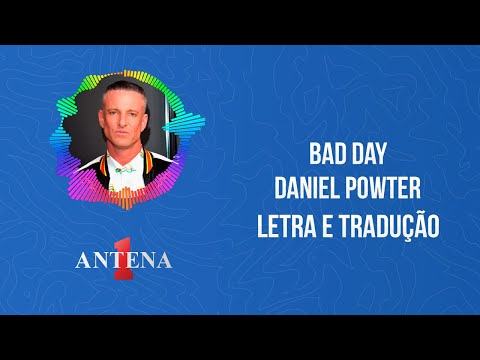 Video - Daniel Powter - Bad Day (Letra e Tradução)