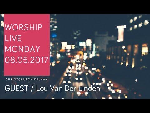 LIVE WORSHIP SET // 8.5.2017 // Lou Van Der Linden