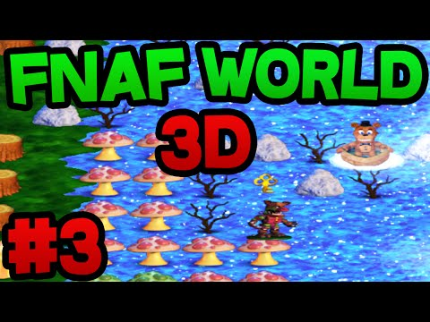 FNAF World 3D (FREE DOWNLOAD) - Part 3 ★ NEW CHARACTERS!