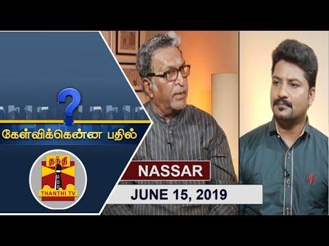 (15/06/2019) Kelvikkenna Bathil | Exclusive Interview with Actor Nassar