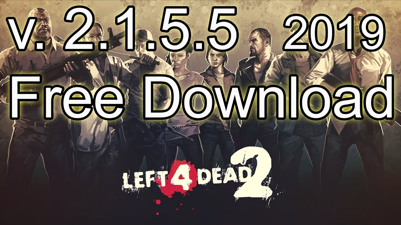 Left 4 Dead 1 And 2 Download Link 2020 Updated Youtube