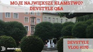 MOJE największe KŁAMSTWO? devstyle Q&A VOL 11 [devstyle vlog #170]