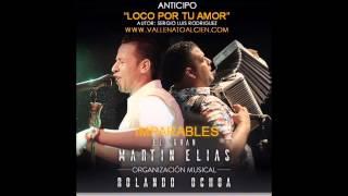 Loco Por Tu Amor   Martin Elias & Rolando Ochoa Imparables Via @Vallenatoalcien