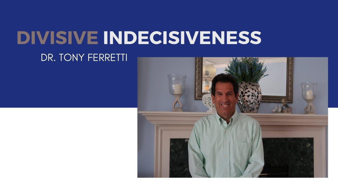 Divisive Indecisiveness