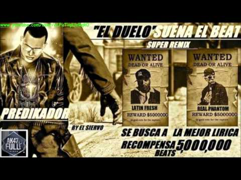 Phantom Ft. Latin Fresh - Suena El Beat SuperRemix (El Duelo) (Prod. By Predikador)