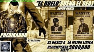 Phantom Ft. Latin Fresh - Suena El Beat SuperRemix (El Duelo) (Prod. By Predikador)