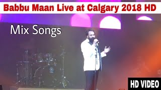 BABBU MAAN CALGARY LIVE 2018 | LATEST PUNJABI LIVE PERFORMANCE