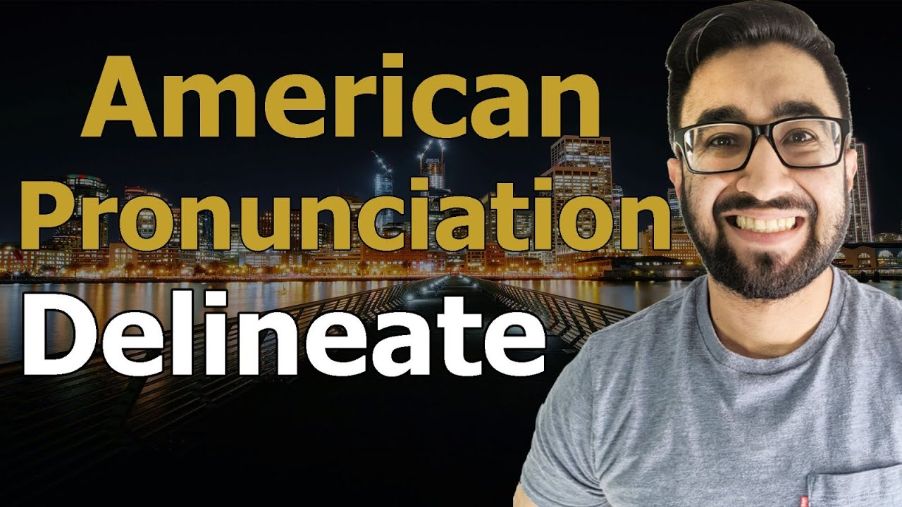 How To Pronounce Delineate