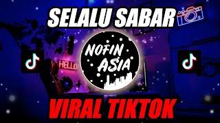 Download DJ SELALU SABAR TIKTOK   Remix FULL BASS Terbaru 2020