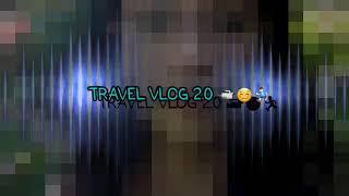 Travel Vlog 2.0 Ralph&johna