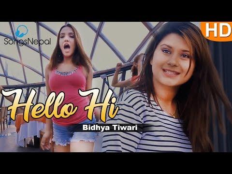 Hello Hi - Bidhya Tiwari and Girish Khatiwada Ft. Priyanaka Karki | New Nepali Pop Song 2017