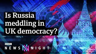 UK Election: How likely is Russian interference? - BBC Newsnight