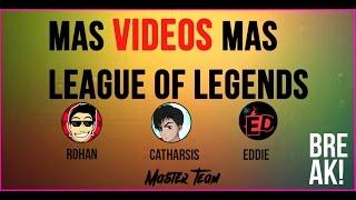 Mas videos, Mas League of Legends - BREAK