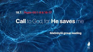 Call to God, for He saves me, 18/07/2021 Sunday service
