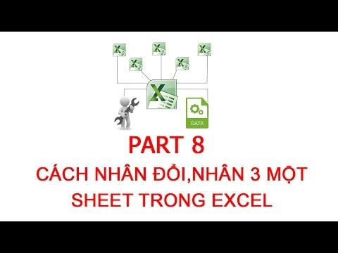 [Thủ thuật excel ] Bài 8 - Cách nhân đôi, nhân 3 một sheet trong excel