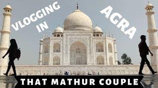 AGRA VLOG | TAJ MAHAL | GATIMAAN EXPRESS | AGRA FORT | That Mathur Couple