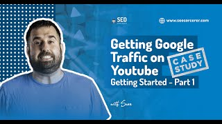 Getting Google Traffic on YouTube  Case Study  Part 1: Getting Started