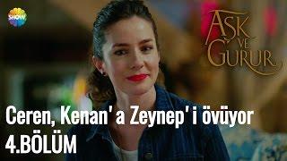 Aşk Ve Gurur 4.Bölüm | Ceren, Kenan'a Zeynep'i övüyor