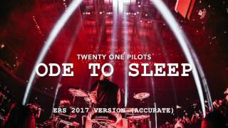 (accurate) twenty one pilots - Ode To Sleep [ERS 2017 Version]