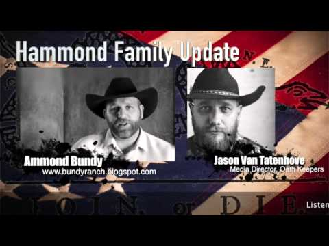 Ammond Bundy updates us on what is happening to the Hammond Family in Oregon