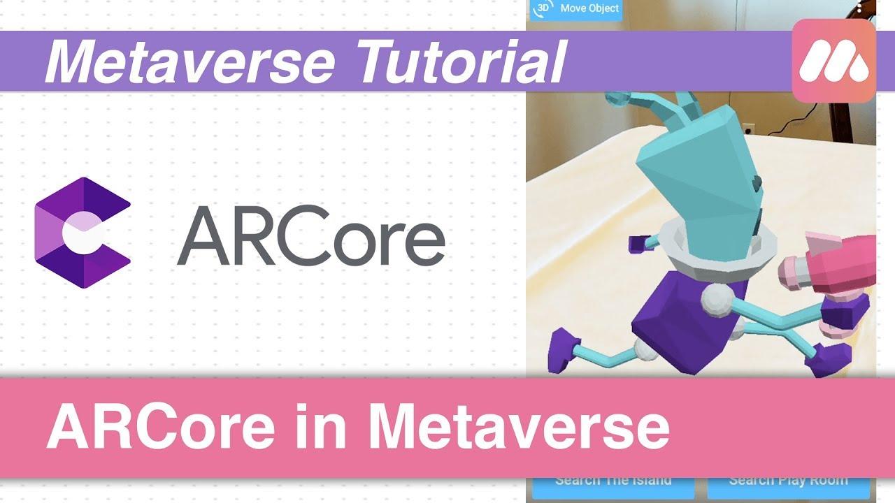 ARCore in Metaverse