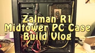 zalman R1 Finished PC Build / Transition From Old Case To New