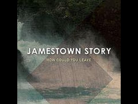 """""""How Could You Leave"""" - Jamestown Story (Official Lyric VIdeo)"""