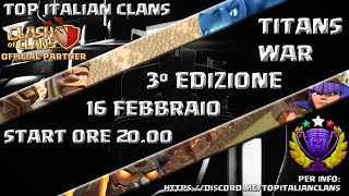 Clash of clans! 3° edizione TITANS WAR powered by TOP ITALIAN CLANS