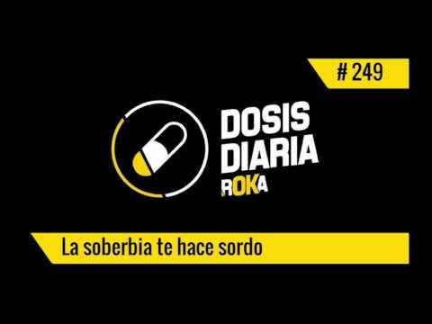 DOSIS DIARIA ROKA / La soberbia te hace sordo