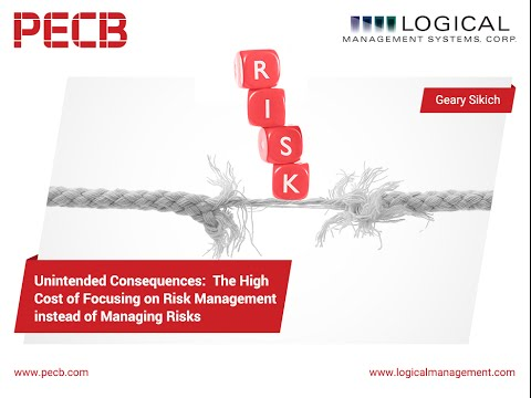 Unintended Consequences: The High Cost of Focusing on Risk Management instead of on Managing Risk