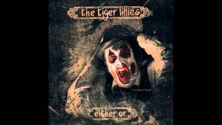 The Tiger Lillies - Either Or [2013] full album