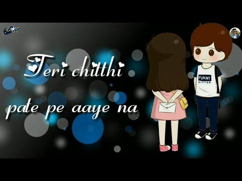 Chitthi Song Lyrics Status Video