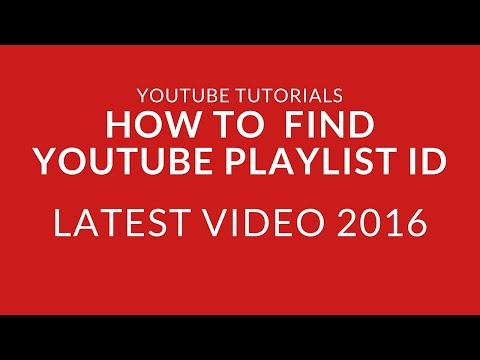 How to get or find YouTube Playlist ID in under 1 minute - Latest Video 2016
